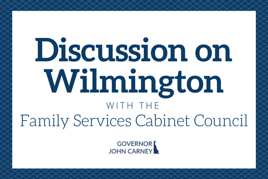 Governor Carney, Family Services Cabinet Council host Discussion on Wilmington