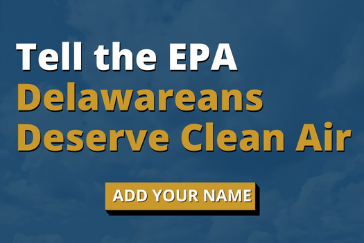 Tell the EPA: Delawareans Deserve Clean Air